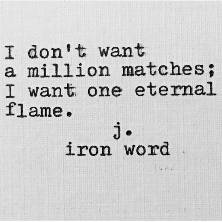 i don't want a million matches: I want one eternal flame quote